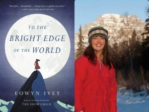 Image of book, To the Bright Edge of the World. And image of author Eowyn Ivey